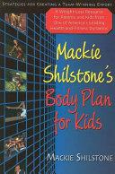 Mackie Shilstone s Body Plan for Kids