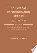 Nonverbal Communication Across Disciplines  Culture  sensory interaction  speech  conversation Book