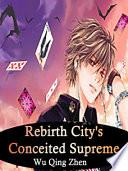 Rebirth  City s Conceited Supreme