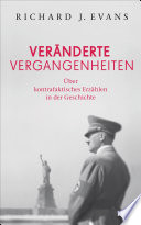 Veränderte Vergangenheiten  : Über kontrafaktisches Erzählen in der Geschichte