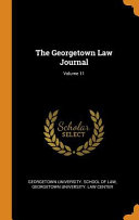 The Georgetown Law Journal; Volume 11