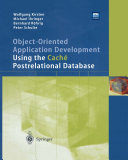 Object Oriented Application Development Using the Cach   Postrelational Database