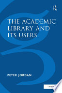 The Academic Library and Its Users Book