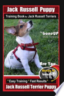 Jack Russell Puppy Training Book for Jack Russell Terriers by Boneup Dog Training: Are You Ready to Bone Up? Easy Training * Fast Results Jack Russell