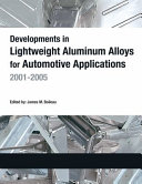Developments in Lightweight Aluminum Alloys for Automotive Applications  2001 2005