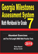 Georgia Milestones Assessment System Math Workbook for Grade 7  Abundant Exercises and Two Full Length Gmas Math Practice Tests