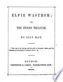 Elfie Wastrom; or, The stolen treasure