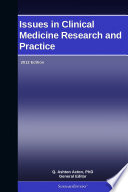 Issues in Clinical Medicine Research and Practice  2012 Edition Book