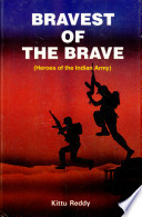 Bravest of the Brave (Heroes of the Indian Army)