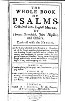 The Whole Book of Psalms, Collected into English Metre, by Thomas Sternhold, John Hopkins, and others, etc ebook