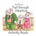 Robbie's Trail Through Adoption -- Activity Book