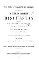 Was Jesus of Nazareth the Messiah  A three nights discussion between R  Roberts      and L  Stern  etc