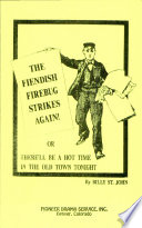 The Fiendish Firebug Strikes Again!