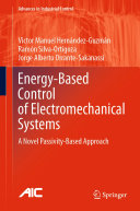 Energy Based Control of Electromechanical Systems