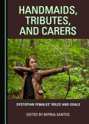 Handmaids, Tributes, and Carers [Pdf/ePub] eBook