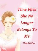 Time Flies, She No Longer Belongs To Me Pdf/ePub eBook