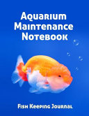 Aquarium Maintenance Notebook Fish Keeping Journal