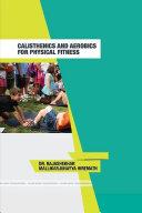 CALISTHENICS AEROBIC EXERCISES FOR PHYSICAL FITNESS