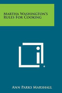 Martha Washington's Rules for Cooking