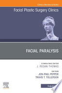 Facial Paralysis  An Issue of Facial Plastic Surgery Clinics of North America  EBook Book