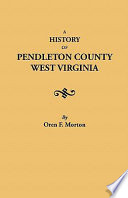 A History Of Pendleton County West Virginia