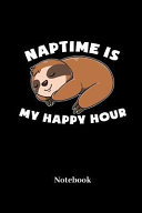Naptime Is My Happy Hour Notebook