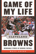 Game of My Life  Cleveland Browns