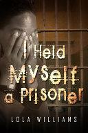 Pdf I Held Myself a Prisoner