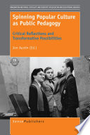 Spinning Popular Culture as Public Pedagogy Book