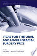 Vivas For The Oral And Maxillofacial Surgery Frcs Book PDF
