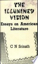 The Illumined Vision: Essays on American Literature
