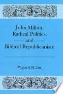 John Milton  Radical Politics  and Biblical Republicanism