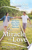 Chicken Soup for the Soul: The Miracle of Love