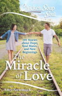 Chicken Soup for the Soul  The Miracle of Love