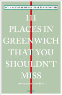 111 Places in Greenwich That You Shouldn t Miss