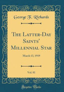 The Latter Day Saints  Millennial Star  Vol  81  March 13  1919  Classic Reprint