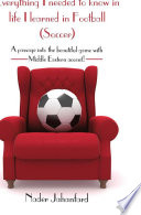 Everything I Needed to Know in Life I Learned in Football  Soccer
