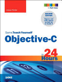 Sams Teach Yourself Objective C in 24 Hours
