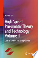 High Speed Pneumatic Theory and Technology Volume II