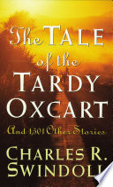 """The Tale of the Tardy Oxcart"" by Charles R. Swindoll"