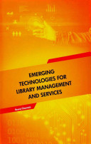 Emerging Technologies For Library Management And Services Book PDF