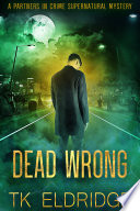 Dead Wrong   A Partners in Crime Supernatural Mystery