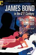 James Bond In The 21st Century Book PDF