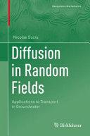 Diffusion in Random Fields