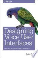 Designing Voice User Interfaces