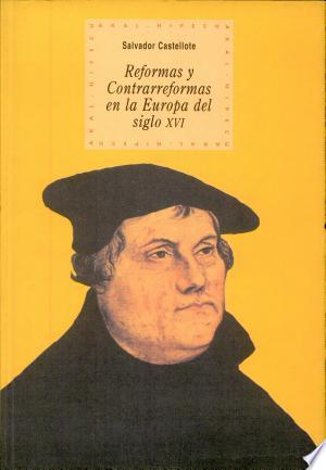 Download Reformas y contrarreformas en la Europa del siglo XVI online Books - godinez books
