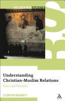 Understanding Christian Muslim Relations