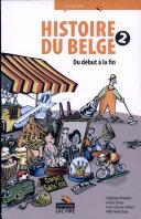 Histoire du Belge : à l'usage de tous, présents et à venir, par la méthode amusante du texte et de l'image