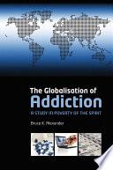 The Globalisation of Addiction