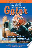 Danny Wuerffel s Tales from the Gator Swamp Book